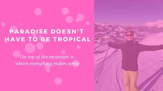 paradise doesn't have to be tropical - on top of the mountain is where everything make sense-2