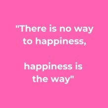 there is no way to happiness
